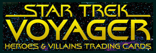 Star Trek Voyager Heroes & Villains